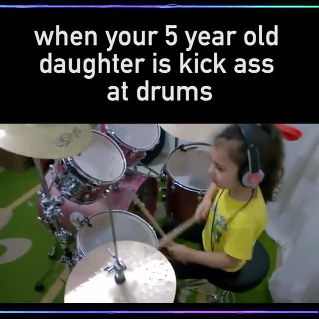 That ending!. .. eyup. with that much coordination that young she will be one of those insanely intricate, crazy good drummers later in life.